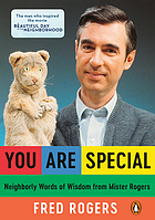 You are special : words of wisdom for all ages from a beloved neighbor