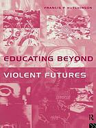 Educating beyond violent futures