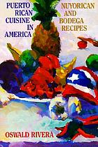 Puerto Rican cuisine in America : Nuyorican and Bodega recipes
