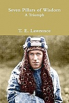 Seven pillars of wisdom; a triumph