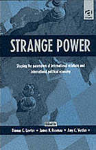 Strange power : shaping the parameters of international relations and international political economy