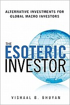 The esoteric investor : alternative investments for global macro investors