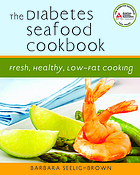 The diabetes seafood cookbook : fresh, healthy, low-fat cooking