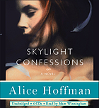 Skylight confessions : [a novel]