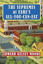 The Supremes at Earl's all-you-can-eat : [a novel]