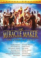 The miracle maker the story of Jesus