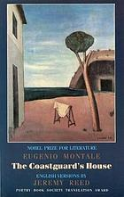 The coastguard's house = La casa dei doganieri : selected poems