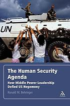 The human security agenda : how middle power leadership defied U.S. hegemony