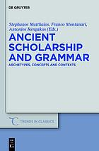 Ancient scholarship and grammar : archetypes, concepts and contexts
