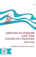 Edward Randolph and the American Colonies, 1676-1703.