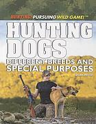 Hunting dogs : different breeds and special purposes