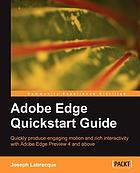 Adobe Edge quickstart guide : quickly produce engaging motion and rich interactivity with Adobe Edge Preview 4 and above