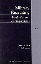 Military recruiting : trends, outlook, and implications