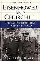 Eisenhower and Churchill:the Partnership that Saved the World.