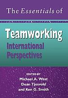 The essential of team working : international perspectives