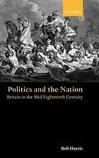 Politics and the nation : Britain in the mid-eighteenth century