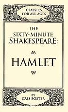 The sixty-minute Shakespeare--Hamlet