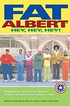 Fat Albert. Hey, hey, hey