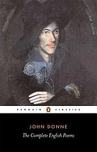 The complete English poems [of] John Donne.