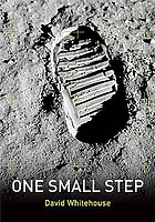 One small step : the inside story of space exploration