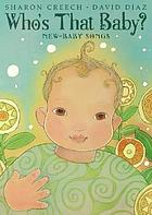 Who's that baby? : new-baby songs