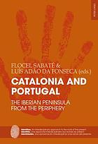 Catalonia and Portugal : the Iberian Peninsula from the periphery