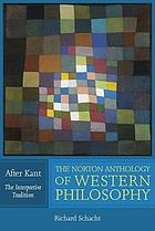 Norton anthology of western philosophy: after kant.