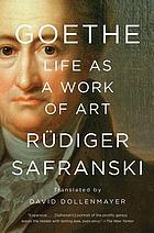 Goethe : life as a work of art
