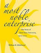 A most noble enterprise : the story of Kent State University, 1910-2010