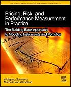 Pricing, risk, and performance measurement in practice : the building block approach to modeling instruments and portfolios