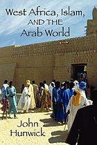 West Africa, Islam, and the Arab world : studies in honor of Basil Davidson