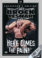 Brock Lesnar. Here comes the pain!.