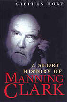 A short history of Manning Clark