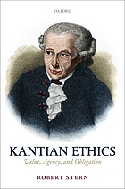 Kantian ethics : value, agency, and obligation