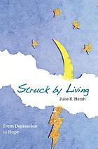 Struck by living : from depression to hope