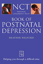 NCT book of postnatal depression : helping you through a difficult tme
