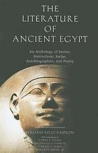 The literature of ancient Egypt : an anthology of stories, instructions, stelae, autobiographies, and poetry