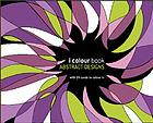 I colour book : abstract designs