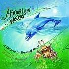 Affirmation weaver : a believe in yourself story