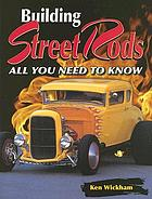 Building street rods : all you need to know