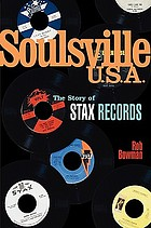 Soulsville, U.S.A. : the story of Stax Records