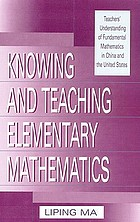 Knowing and teaching elementary mathematics : teachers' understanding of fundamental mathematics in China and the United States