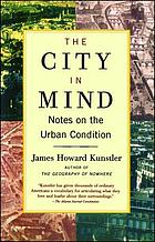 The city in mind : meditations on the urban condition