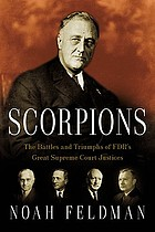Scorpions : the battles and triumphs of FDR's great Supreme Court justices