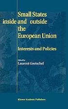 Small states inside and outside the European Union : interests and policies