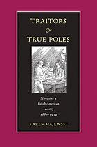 Traitors and true Poles : narrating a Polish-American identity, 1880-1939