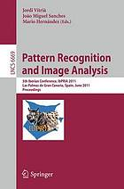 Pattern recognition and image analysis : 5th Iberian conference, IbPRIA 2011, Las Palmas de Gran Canaria, Spain, June 8-10, 2011 : proceedings