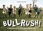 Bullrush! : a celebration of the great New Zealand game