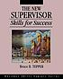 The new supervisor : skills for success by  Bruce B Tepper