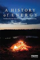 A history of energy : Northern Europe from [the] Stone Age to the present day